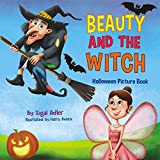 Children's book: ' BEAUTY AND THE WITCH ' Halloween story for children's ages 3-8 (Bedtime stories fiction picture kids books Book 2)