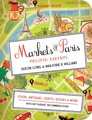 Markets of Paris, 2nd Edition: Food, Antiques, Crafts, Books, and More (English Edition)