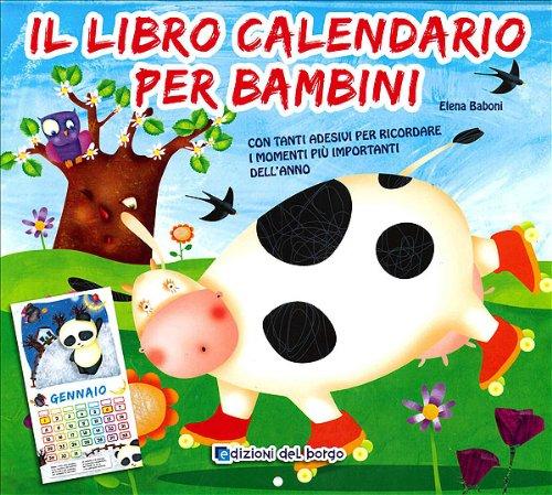 Il libro calendario per bambini (2011). Con stickers - Primo Anno Sticker Calendario