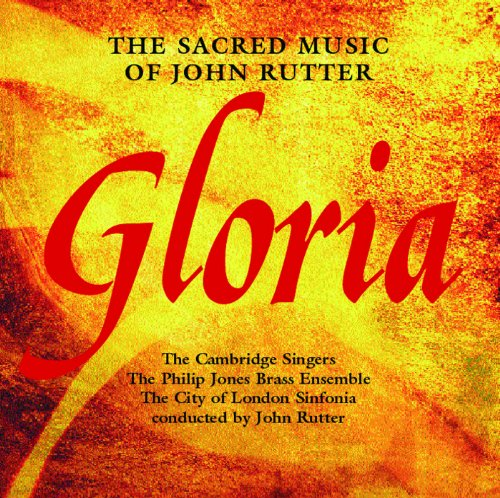 Gloria - The Sacred Music Of J...