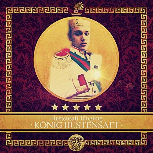 König Hustensaft [Explicit]