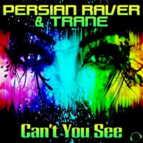 Persian Raver & Trane-Can't You See
