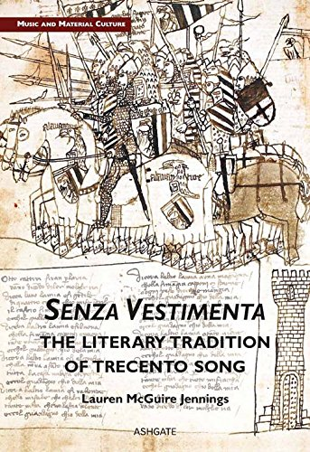 Senza Vestimenta: The Literary Tradition of Trecento Song (Music and Material Culture) (English Edition)