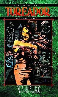 Novela del clan: Toreador par Stewart Wieck