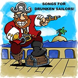 Songs for Drunken Sailors by [Anonymous]
