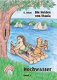 Hochwasser (Die Helden von Thasia 2) (German Edition)