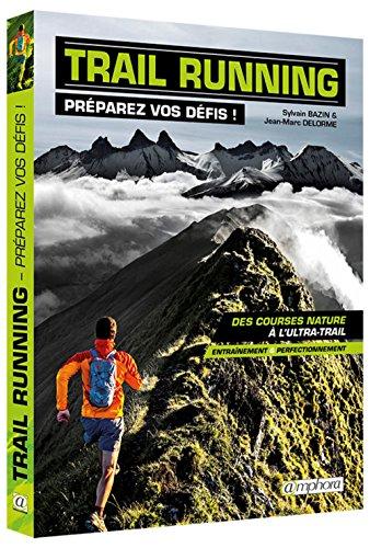 Trail running - Prparez vos dfis !