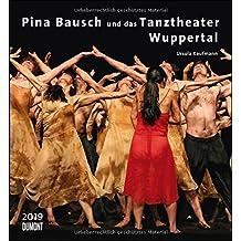 Pina Bausch und das Tanztheater Wuppertal 2019 – Ballett – Wandkalender 44,5 x 48 cm – Spiralbindung