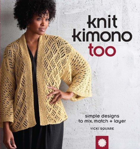 Knit Kimono Too: Simple Designs to Mix, Match, and Layer (Kimono Stricken)