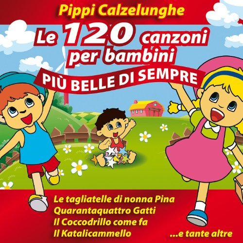 Pippi Calzelunghe - Le 120 can...