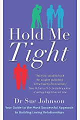 Hold Me Tight: Your Guide to the Most Successful Approach to Building Loving Relationships Paperback