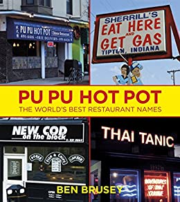 Pu Pu Hot Pot: The World's Best Restaurant Names (English