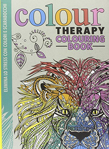 Art therapy. Colour therapy colouring book. Elimina lo stress con colori e scarabocchi