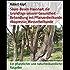 Säure-Basen-Haushalt, die Grundlage unserer Gesundheit - Behandlung mit Pflanzenheilkunde, Akupressur, Wasserheilkunde: Ein pflanzlicher und naturheilkundlicher Ratgeber