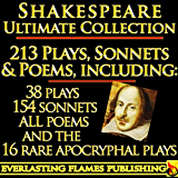 William Shakespeare Complete Works Ultimate Collection: 213 Plays, Poems, Sonnets, Poetry including the 16 rare, hard-to-get Apocryphal Plays PLUS Annotations, ... of Works, Full Biography (English Edition)