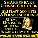 Image de William Shakespeare Complete Works Ultimate Collection: 213 Plays, Poems, Sonnets, Poetry including the 16 rare, hard-to-get Apocryphal Plays PLUS Ann