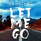 No Method - Let Me Go