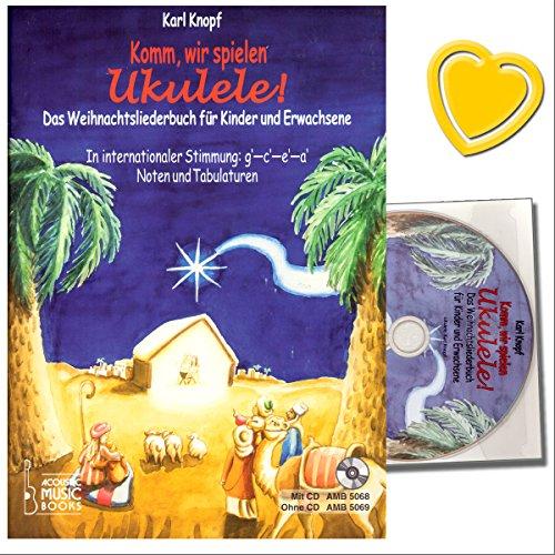 Komm, wir spielen Ukulele! Schönsten Weihnachtslieder für Ukulelen-Spieler ohne und mit Notenkenntnissen - Notenbuch mit CD und bunter herzförmiger Notenklammer