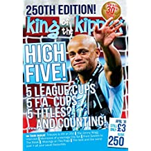 King of the Kippax Issue 250: High Five... 5 League Cups, 5 F.A. Cups, 5 Titles? and counting...
