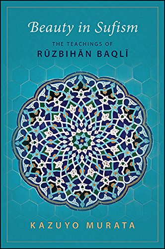 Beauty in Sufism: The Teachings of Ruzbihan Baqli (English Edition) por Kazuyo Murata