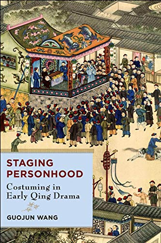 Staging Personhood: Costuming in Early Qing (Chinesische Kostüm Geschichte)