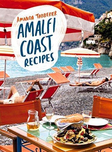 Amalfi Coast Recipes by Tabberer, Amanda (2012) Hardcover