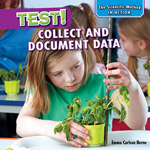 Test!: Collect and Document Data (The Scientific Method in Action)