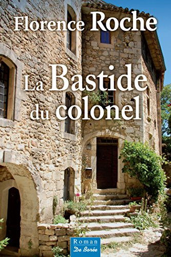 La Bastide du colonel (roman) (French Edition)