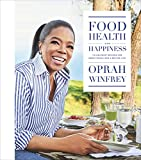 Food, Health, and Happiness: 115 On-Point Recipes for Great Meals and a Better Life (English Edition)