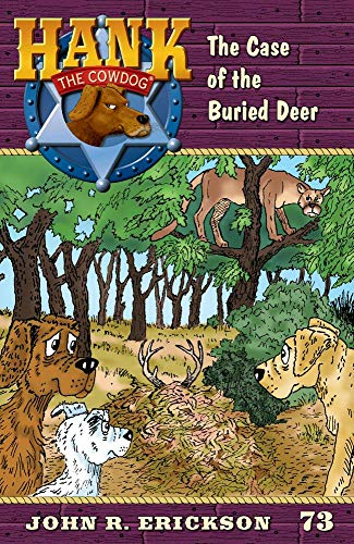 The Case of the Buried Deer (Hank the Cowdog, Band 73)