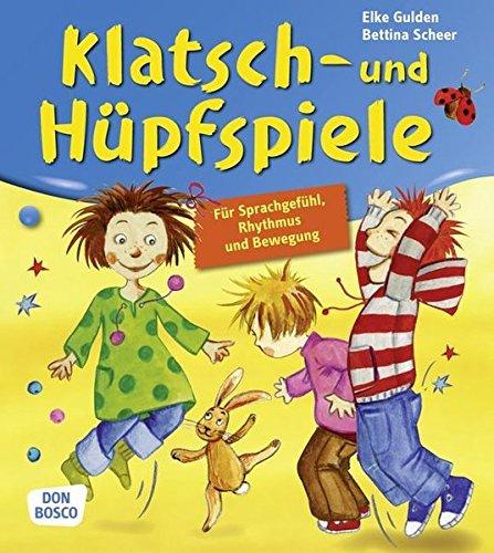 Download Klatsch- und Hüpfspiele: Für Sprachgefühl, Rhythmus und Bewegung