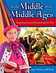 In the Middle of the Middle Ages: Integrating Content Standards and the Arts