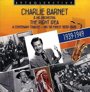 Charlie Barnet - Chronological Charlie Barnet 1939-40