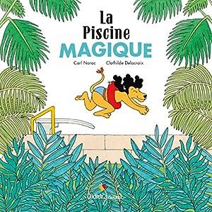 vignette de 'La piscine magique (Carl Norac)'