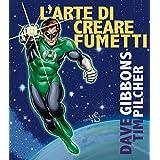 Dave Gibbons (Autore), Tim Pilcher (Autore), M. A. Silleni (Traduttore) Disponibile da: 30 gennaio 2018 Acquista:  EUR 24,90  EUR 21,16 10 nuovo e usato da EUR 21,16