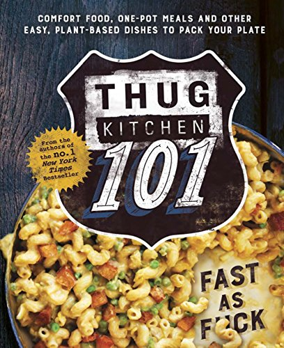 Thug Kitchen 101: Fast as F*ck (English Edition)
