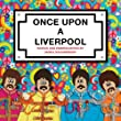 Once Upon a Liverpool