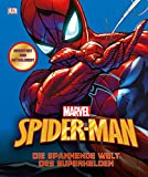 MARVEL Spider-Man Die spannende Welt des Superhelden: Erweitert und aktualisiert