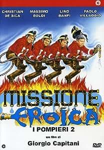 I pompieri 2 - Missione eroica