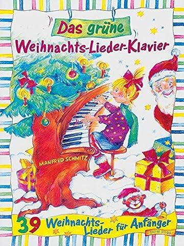 Das grüne Weihnachts-Lieder-Klavier - 39 Weihnachtslieder für Anfänger mit Oberstimme in C ad lib. (DV 31100)