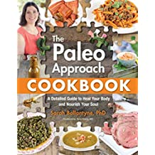 [The Paleo Approach Cookbook] (By: Sarah Ballantyne) [published: August, 2014]