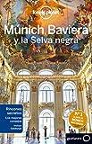 Múnich, Baviera y la Selva Negra 2 (Guías de País Lonely Planet)