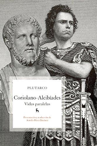 Vidas paralelas: Coroliano - Albiciades (VARIOS GREDOS) por Plutarco .