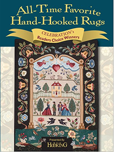 All-Time Favorite Hand-Hooked Rugs: Celebration's Reader's Choice Winners (English Edition) -