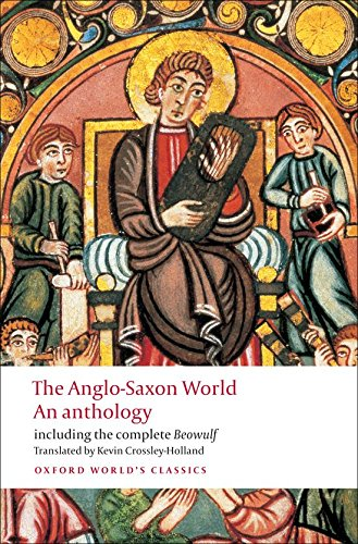 The Anglo-Saxon World. An Anthology (Oxford World's Classics)