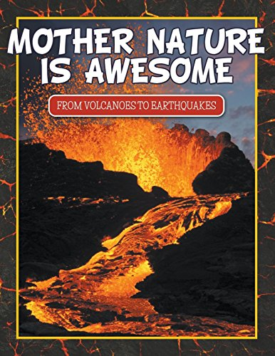 Mother Nature Is Awesome (From Volcanoes To Earthquakes) by Speedy Publishing LLC (29-Nov-2014) Paperback par Speedy Publishing LLC