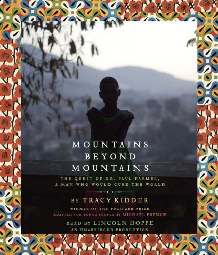 Mountains Beyond Mountains (Adapted for Young People): The Quest of Dr. Paul Farmer, A Man Who Would Cure the World by Tracy Kidder (2013-04-09)