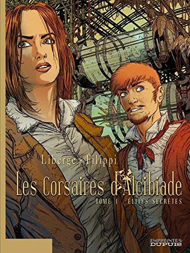 Les Corsaires d'Alcibiade - tome 1 - Elites secrètes