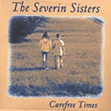 Carefree Times by Severin Sisters (2004-05-04)