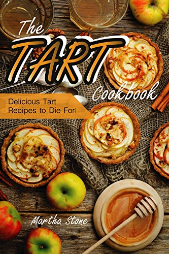 elicious Tart Recipes to Die (English Edition) ()